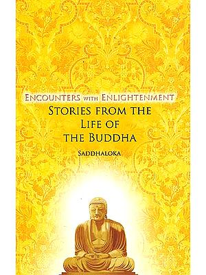 Encounters with Enlightenment (Stories From the Life of The Buddha)