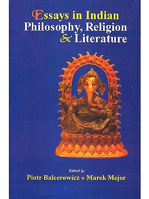 Essays in Indian Philosophy, Religion and Literature