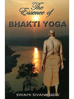 The Essence of Bhakti Yoga