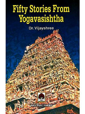 Fifty Stories from Yogavasishtha
