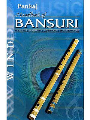 Handbook of Bansuri (Flute): History, Anatomy, Learning, Maintenance