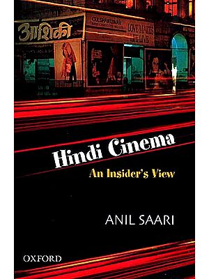 Hindi Cinema (An Insider's View)