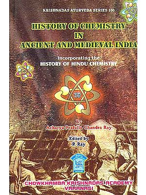 History Of Chemistry In Ancient And Medieval India: Incorporating the   History of Hindu Chemistry