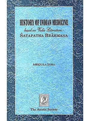 History of Indian Medicine based on Vedic Literature: Satapatha Brahmana