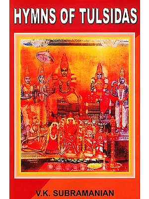 Hymns of Tulsidas ((With Original Text in Devanagari, Transliteration and English Translation))