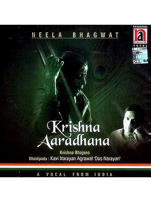 Krishna Aaradhana (Krishna Bhajans)<br> Bhaktipada: Kavi Narayan Agrawal 'Das  Narayan'<br> (A Vocal From India) (Audio CD)