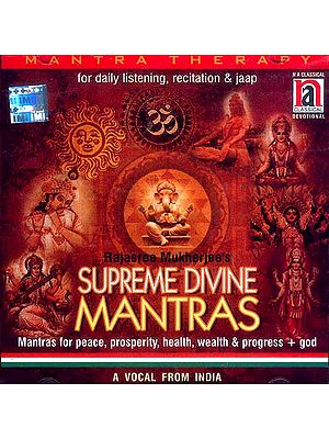 Supreme Divine Mantras (Mantras for Peace, Prosperity, Health, Wealth & Progress + God,<br>  For Daily Listening, Recitation & Jaap<br> A Vocal From India)  (Mantra Therapy) (Audio CD)