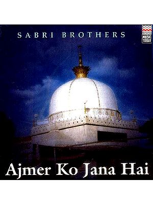 Ajmer Ko Jana Hai (Audio CD)