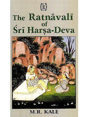 The Ratnavali of Sri Harsa-Deva