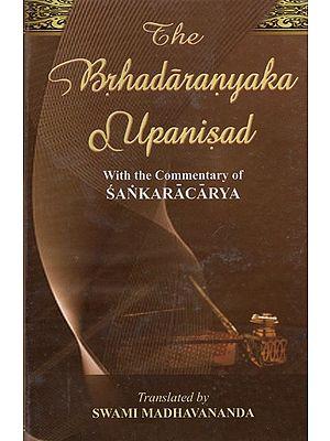 The Brhadaranyaka Upanisad: With the Commentary of Sankaracarya (Shankaracharya)