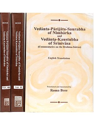Vedanta-Parijata-Saurabha of Nimbarka and Vedanta-Kaustubha of Srinivasa: Commentaries on the Brahma-Sutras (3 Volumes)