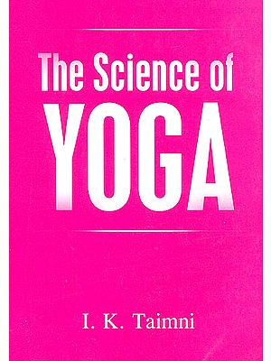 The Science of Yoga (The Yoga-Sutras of Patanjali In Sanskrit With Transliteration In Roman, Translation And Commentary In English)