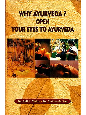 Why Ayurveda? Open Your Eyes To Ayurveda