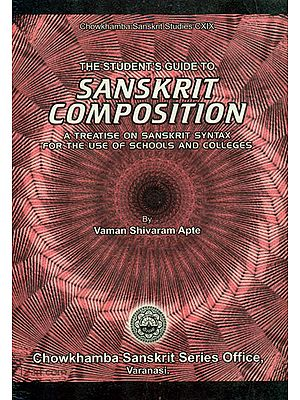 The Student's Guide to Sanskrit Composition (A Treatise on Sanskrit Syntax For The Use of Schools And Colleges)