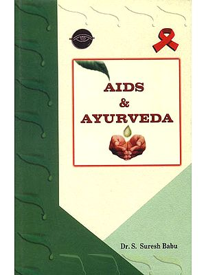 Aids and Ayurveda (The Ayurvedic Concepts of AIDS and Its Management)