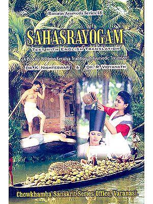 Sahasrayogam: A Popular Book on Keraliya Tradition of Ayurvedic Treatment
