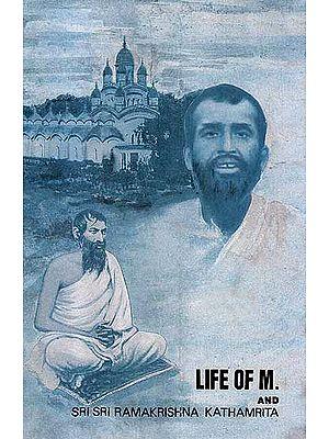 Life of M. and Sri Sri Ramakrishna Kathamrita
