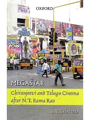 Megastar (Chiranjeevi and Telugu Cinema After N.T. Rama Rao)