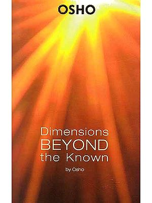 Dimensions Beyond the Known By Osho