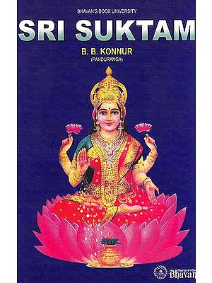 Sri Suktam (Sanskrit Text, Word-to-Word Meaning, English Translation, Explanation and Transliteration)