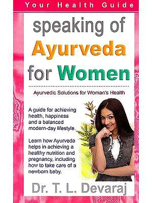 Speaking of Ayurveda for Women