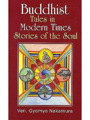 Buddhist Tales in Modern Times Stories of the Soul
