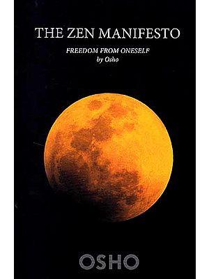 The Zen Manifesto Freedom from Oneself by Osho
