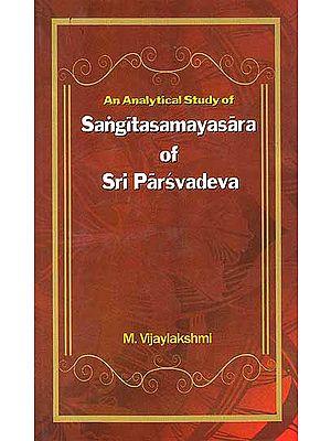 An Analytical Study of Sangitasamayasara of Sri Parsvadeva
