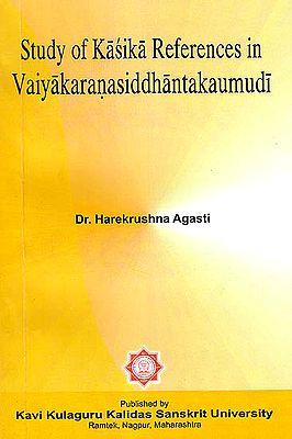 Study of Kasika References In Vaiyakaranasiddhantakaumudi