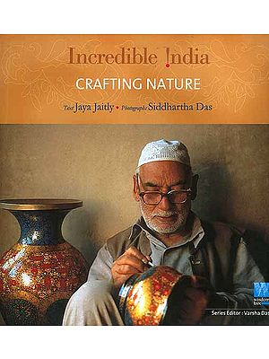 Incredible India: Crafting Nature