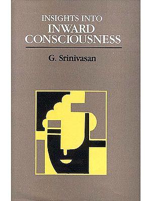 Insights into Inward Consciousness