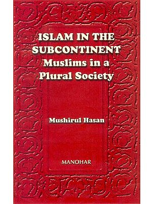 ISLAM IN THE SUBCONTINENT (Muslims in a Plural Society)