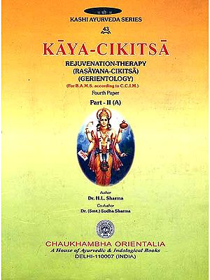 Kaya-Cikitsa: Rejuvenation-Therapy (Rasayana-Cikitsa) (Gerientology) Fourth Paper Part: II (A)