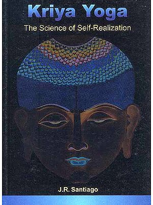 Kriya Yoga The Science of Self-Realization