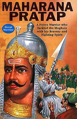 Maharana Pratap (The Symbol of Pride and Honour who fought to the last for his dignity and freedom)