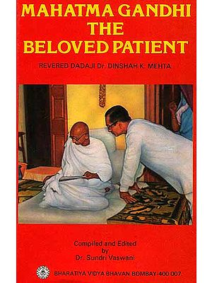 Mahatma Gandhi The Beloved Patient