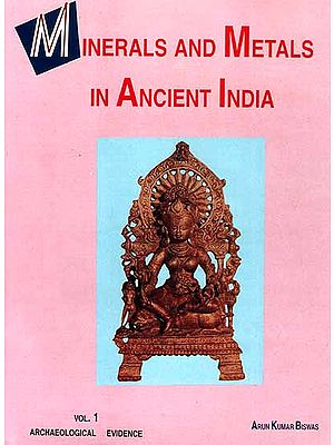 Minerals and Metals In Ancient India (In Two Volumes)