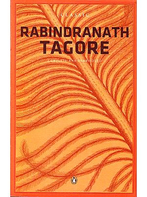 Classic Rabindranath Tagore – Complete and Unabridged
