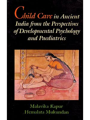 Child Care in Ancient India from the Perspectives of Developmental Psychology and Paediatrics