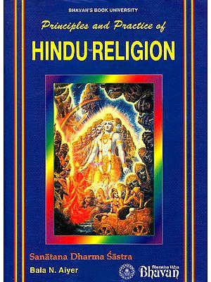 Principles and Practice of Hindu Religion: Sanatana Dharma Sastra