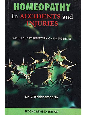 Homeopathy – In Accidents and Injuries (With a Short Repertory on Emergencies)