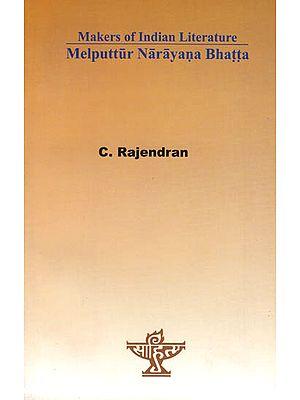 Melputtur Narayana Bhatta: The Writer of Narayaneeyam