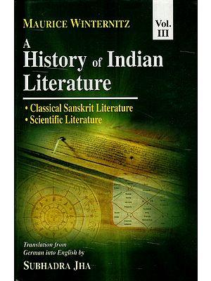 History of Indian Literature (Volume III): Classical Sanskrit Literature and Scientific Literature