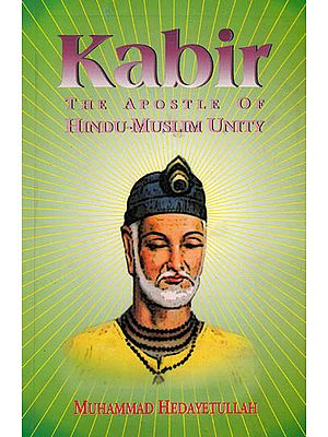 Kabir – The Apostle of Hindu-Muslim Unity