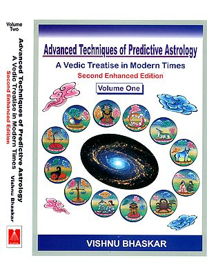 Advanced Techniques of Predictive Astrology A Vedic Treatise in Modern Times (In 2 Volumes)