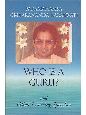 Who is a Guru? and Other Inspiring Speeches