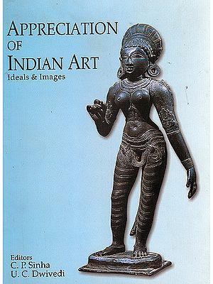 Appreciation of Indian Art: Ideals and Images