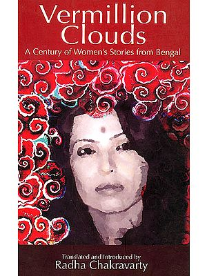 Vermillion Clouds (A Century of  Women's Stories from Bengal)