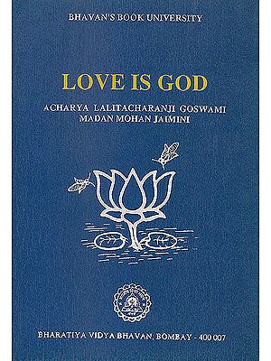 Love is God (An Introduction to a Religious System Based On This Concept of Ultimate Reality)