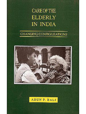 Care of The Elderly In India (Changing Configurarions)